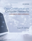 Data Communications and Computer Networks : A Business User's Approach - Book