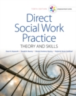 Empowerment Series: Direct Social Work Practice : Theory and Skills - Book