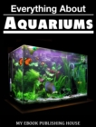 Everything About Aquariums - eBook