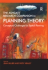 The Ashgate Research Companion to Planning Theory : Conceptual Challenges for Spatial Planning - eBook
