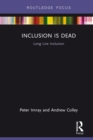 Inclusion is Dead : Long Live Inclusion - eBook