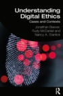 Understanding Digital Ethics : Cases and Contexts - eBook