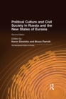 The International Politics of Eurasia : Vol 7: Political Culture and Civil Society in Russia and the New States of Eurasia - eBook