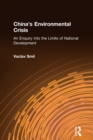 China's Environmental Crisis: An Enquiry into the Limits of National Development : An Enquiry into the Limits of National Development - eBook
