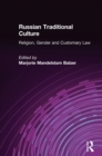 Russian Traditional Culture: Religion, Gender and Customary Law : Religion, Gender and Customary Law - eBook