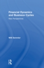Financial Dynamics and Business Cycles : New Perspectives - eBook