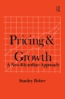 Pricing and Growth: Neo-Ricardian Approach : Neo-Ricardian Approach - eBook