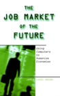 The Job Market of the Future: Using Computers to Humanize Economies : Using Computers to Humanize Economies - eBook