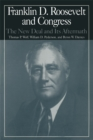 The M.E.Sharpe Library of Franklin D.Roosevelt Studies: v. 2 : Franklin D.Roosevelt and Congress - The New Deal and it's Aftermath - eBook