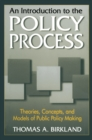 An Introduction to the Policy Process : Theories, Concepts and Models of Public Policy Making - eBook