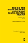 The Ibo and Ibibio-Speaking Peoples of South-Eastern Nigeria : Western Africa Part III - eBook