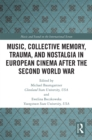 Music, Collective Memory, Trauma, and Nostalgia in European Cinema after the Second World War - eBook