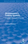 Routledge Revivals: Shakespeare's Talking Animals (1973) : Language and Drama in Society - eBook