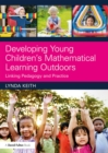 Developing Young Children's Mathematical Learning Outdoors : Linking Pedagogy and Practice - eBook