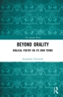 Beyond Orality : Biblical Poetry on its Own Terms - eBook