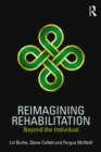 Reimagining Rehabilitation : Beyond the Individual - eBook