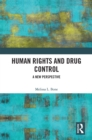 Human Rights and Drug Control : A New Perspective - eBook