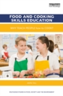 Food and Cooking Skills Education : Why teach people how to cook? - eBook