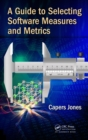 A Guide to Selecting Software Measures and Metrics - eBook
