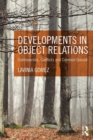 Developments in Object Relations : Controversies, Conflicts, and Common Ground - eBook