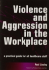 Violence and Aggression in the Workplace : A Practical Guide for All Healthcare Staff - eBook