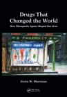 Drugs That Changed the World : How Therapeutic Agents Shaped Our Lives - eBook