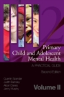 Primary Child and Adolescent Mental Health : A Practical Guide,Volume 2 - eBook