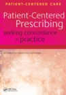 Patient-Centered Prescribing : Seeking Concordance in Practice - eBook