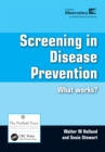 Screening in Disease Prevention : What Works? - eBook