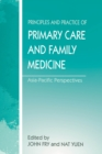 The Principles and Practice of Primary Care and Family Medicine : Asia-Pacific Perspectives - eBook