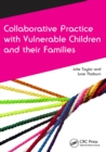 Collaborative Practice with Vulnerable Children and Their Families - eBook