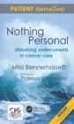 Nothing Personal : Disturbing Undercurrents in Cancer Care - eBook