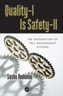Quality-I Is Safety-ll : The Integration of Two Management Systems - eBook