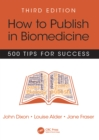 How to Publish in Biomedicine : 500 Tips for Success, Third Edition - eBook