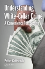 Understanding White-Collar Crime : A Convenience Perspective - eBook