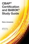 CBAP(R) Certification and BABOK(R) Study Guide - eBook