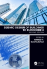 Seismic Design of Buildings to Eurocode 8, Second Edition - eBook