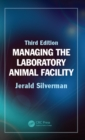 Managing the Laboratory Animal Facility - eBook