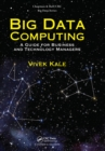 Big Data Computing : A Guide for Business and Technology Managers - eBook