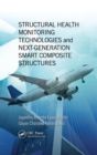 Structural Health Monitoring Technologies and Next-Generation Smart Composite Structures - eBook