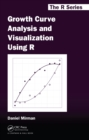 Growth Curve Analysis and Visualization Using R - eBook