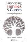 Supporting Families and Carers : A Nursing Perspective - eBook