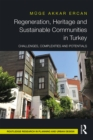 Regeneration, Heritage and Sustainable Communities in Turkey : Challenges, Complexities and Potentials - eBook