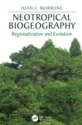 Neotropical Biogeography : Regionalization and Evolution - eBook