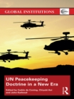 UN Peacekeeping Doctrine in a New Era : Adapting to Stabilisation, Protection and New Threats - eBook