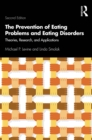 The Prevention of Eating Problems and Eating Disorders : Theories, Research, and Applications - eBook