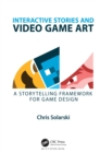 Interactive Stories and Video Game Art : A Storytelling Framework for Game Design - eBook