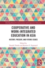 Cooperative and Work-Integrated Education in Asia : History, Present and Future Issues - eBook