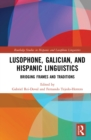 Lusophone, Galician, and Hispanic Linguistics : Bridging Frames and Traditions - eBook