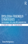 Dyslexia-friendly Strategies for Reading, Spelling and Handwriting : A Toolkit for Teachers - eBook